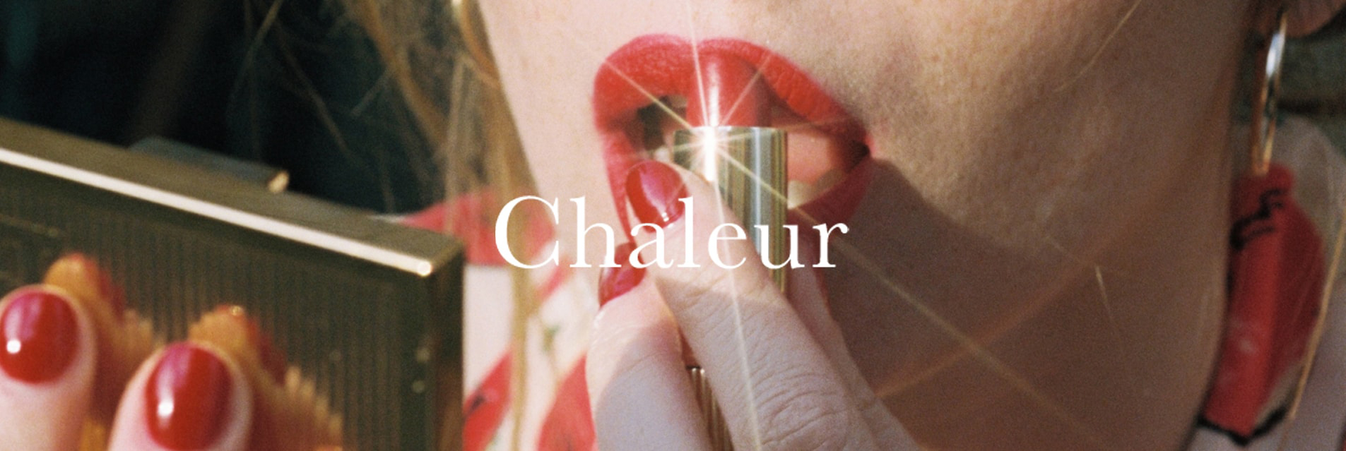 The Chaleur Collection - New
